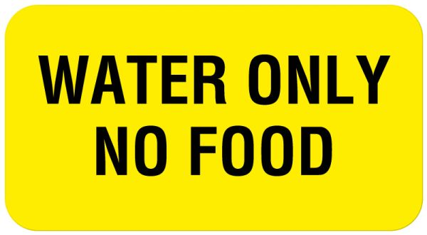 WATER ONLY NO FOOD, Communication Label, 1-5/8