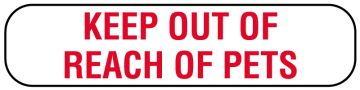 """KEEP OUT OF REACH OF PETS Label, 1-5/8"""" x 3/8"""""""
