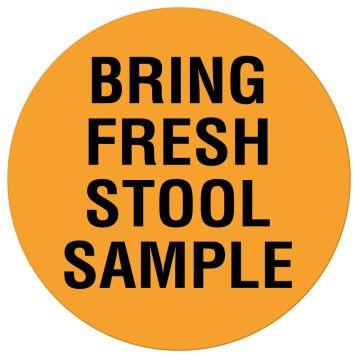"BRING FRESH STOOL SAMPLE, Communication Label, 1-5/8"" x 7/8"""