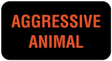 "AGGRESSIVE ANIMAL, Communication Label, 1-5/8"" x 7/8"""