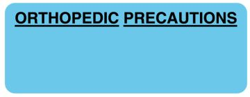 "ORTHOPEDIC PRECAUTIONS, Communication Label, 3"" x1-1/8"""