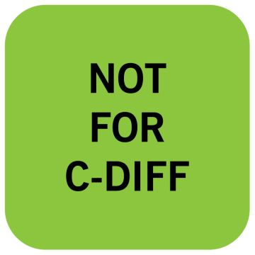 """Not for C Diff Labels, 1"""" x 1"""""""
