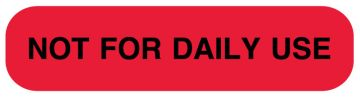 NOT FOR DAILY USE Medication Label